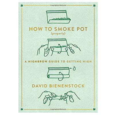 A Highbrow Guide to Getting High